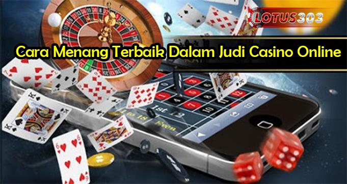Cara Menang Terbaik Dalam Judi Casino Online